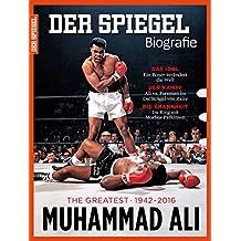 SPIEGEL Biografie 2/2016: Muhammad Ali. The Greatest 1942 - 2016