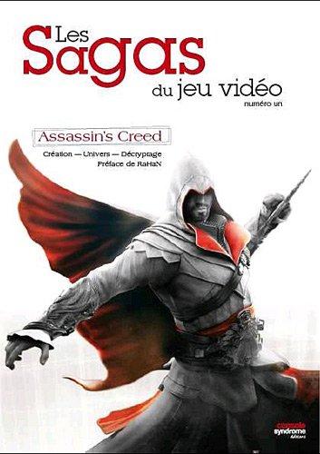 Assassin's Creed - Les Sagas du Jeu Vidéo n°1. Création. Univers. Décryptage