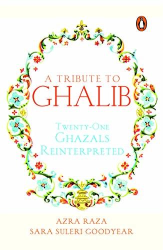 A Tribute to Ghalib: Twenty-One Ghazals Reinterpreted