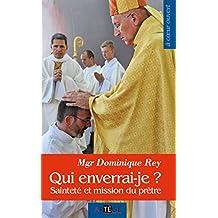 Qui enverrai-je ? : Sainteté et mission du prêtre (La voix de l'Eglise) (French Edition)