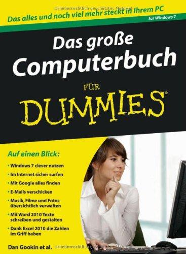 Das große Computerbuch für Dummies: Für Windows 7 und Office 2010