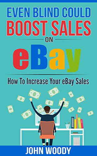even-blind-could-boost-sales-on-ebay-how-to-increase-your-ebay-sales-english-edition
