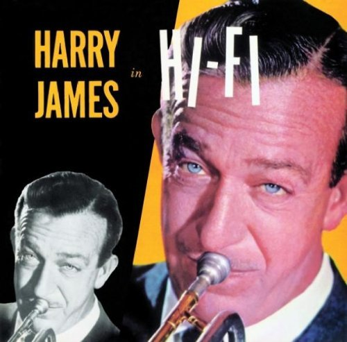 Comp. Harry James in Hi-Fi by Harry James & His Orchestra (Harry James Hifi)