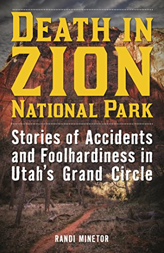 Virgin River Zion National Park (Death in Zion National Park: Stories of Accidents and Foolhardiness in Utah's Grand Circle (English Edition))