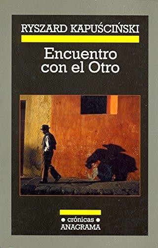 Encuentro con el Otro (Crónicas) por Ryszard Kapuscinski