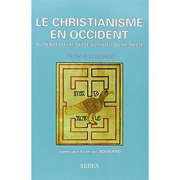 Le Christianisme en Occident: Du début VIIe siècle au milieu du XIe siècle