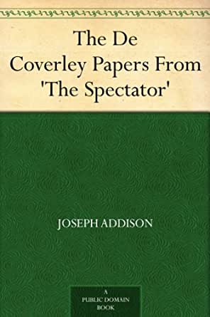 The De Coverley Papers From 'The Spectator' (English