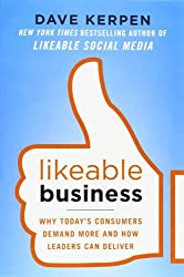 Likeable Business: Why Today's Consumers Demand More and How Leaders Can Deliver by Kerpen, Dave, Braun, Theresa, Pritchard, Valerie (2012) Paperback