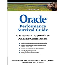 Oracle Performance Survival Guide: A Systematic Approach to Database Optimization (Prentice Hall Professional Oracle Series)