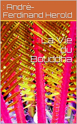 : La Vie du Bouddha par André-Ferdinand Herold