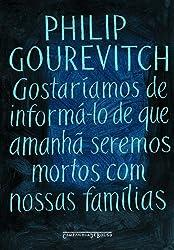 Gostaríamos de Informá-lo de Que Amanhã Seremos Mortos com Nossas Famílias (Em Portuguese do Brasil)