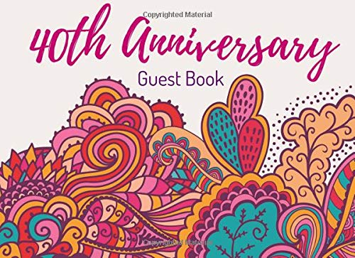 40th Anniversary Guest Book: Visitor Registry - Memory Book Signature Keepsake - Fortieth Wedding Celebration Party