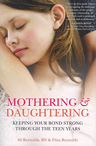 [Mothering and Daughtering: Keeping Your Bond Strong Through the Teen Years] (By: Sil Reynolds) [published: July, 2013]