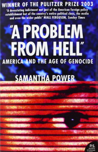 a problem from hell Samantha power 28th united states ambassador to the united nations in office august 5  citing among other achievements her book a problem from hell.