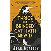 Thrice the Brinded Cat Hath Mew'd (Flavia De Luce Mystery 8) by Alan Bradley (2016-09-22)