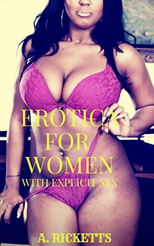 Erotica For Women With Explicit Sex: Book One