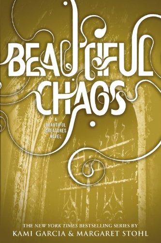 Beautiful Chaos (Beautiful Creatures, Band 3)