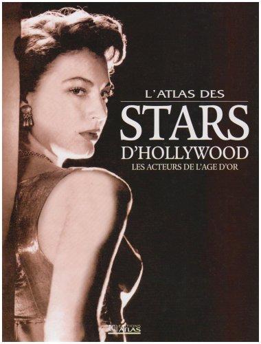 L'Atlas des stars d'Hollywood : Les acteurs de l'âge d'or