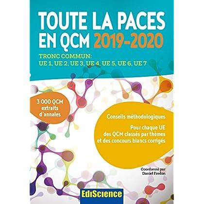 Toute la PACES en QCM 2019-2020 - Toute la PACES en QCM 2017-2018: Tronc commun : UE1, UE2, UE3, UE4, UE5, UE6, UE7