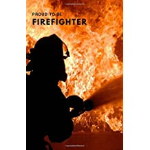 Proud To Be Firefighter: Dot Grid Journal for a Brave Firefighter ever, and for Fireman Family (Career Dot Matrix Notebook)