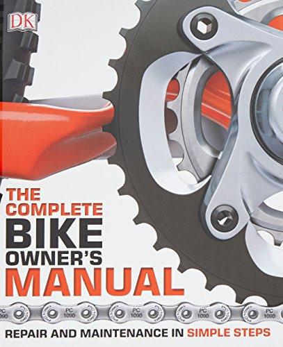 The Complete Bike Owner\'s Manual: Repair and Maintenance in Simple Steps (Dk)