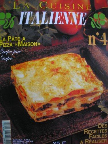 la cuisine italienne n° 4 -la pate a pizza maison,etape par etape (magazine))