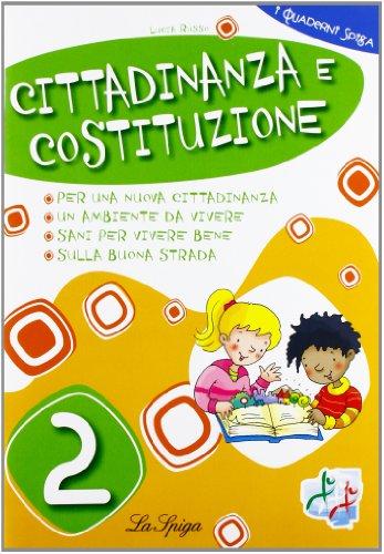 Cittadinanza e Costituzione. Per la 2 classe elementare
