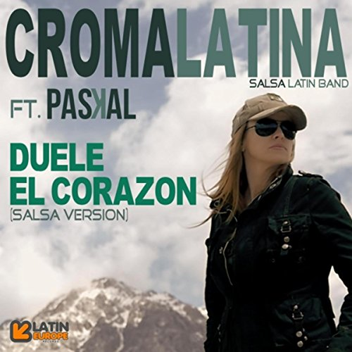 Duele el Corazon (Salsa Version) [feat. Paskal] - Croma Latina