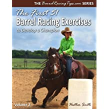 The First 51 Barrel Racing Exercises to Develop a Champion (English Edition)