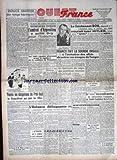 OUEST FRANCE [No 330] du 07/09/1945 - LE LIEUTENANT BOB VOULAIT TUER HITLER - SON AGENT LA SECRETAIRE KEIEL - L'AMIRAL D'ARGENLIEU A QIUTTE ORLY POUR L'INDOCHINE - FRANCO FAIT LA SOURDE OREILLE A L'INVITATION DES ALLIES DE RETIRER SES TROUPES DE TANGER - LAVAL S'EXPLIQUE SUR LES JUIFS ET LES SOCIETES SECRETES - TOUTES LES OBLIGATIONS DU PRET-BAIL - L'ENFANCE DELINQUANTE - LE VOYAGE DE M. BLUM A LONDRES.