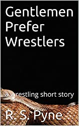 Gentlemen Prefer Wrestlers: a wrestling short story