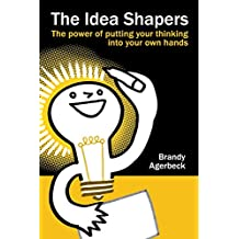 The Idea Shapers: the power of putting your thinking into your own hands