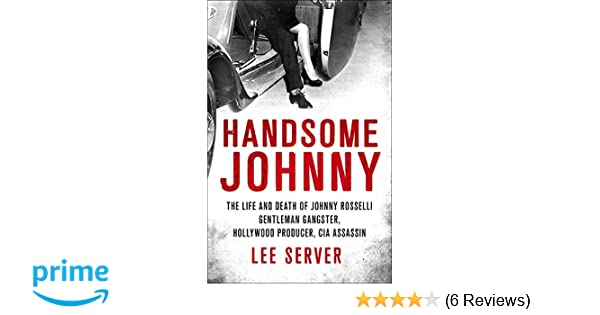 Handsome Johnny: The Life and Death of Johnny Rosselli: Amazon co uk