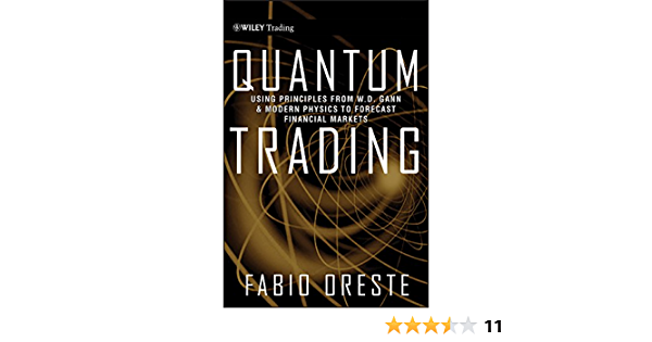 Quantum Trading Using Principles From W D Gann And Modern Physics To Forecast Financial Markets Using Principles Of Modern Physics To Forecast The Financial Markets Amazon It Oreste Fabio Libri In Altre Lingue