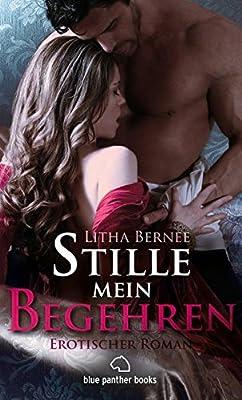 Stille mein Begehren   Erotischer Roman