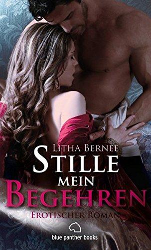 Stille mein Begehren | Erotischer Roman