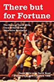 There But for Fortune: The Story of David Mills, Once Britain's Most Expensive Footballer