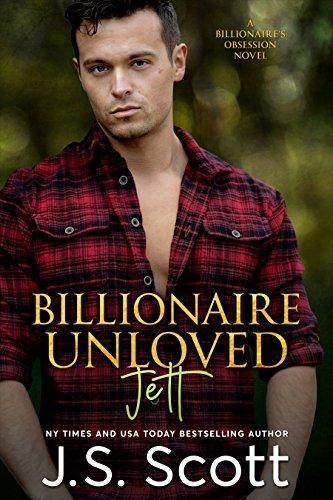 Billionaire Unloved ~ Jett: A Billionaire's Obsession Novel (The Billionaire's Obsession Book 12) (English Edition)