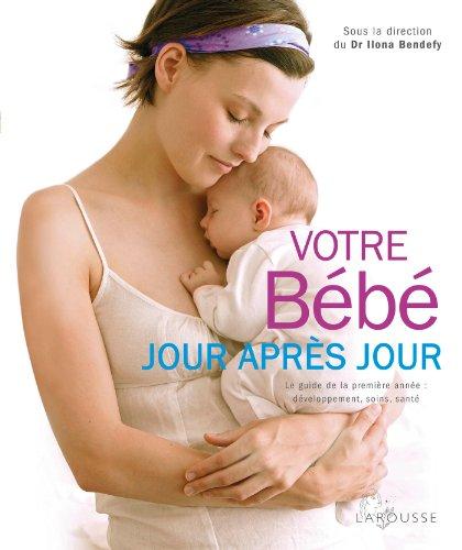 Télécharger Votre bébé jour après jour PDF Livre En Ligne