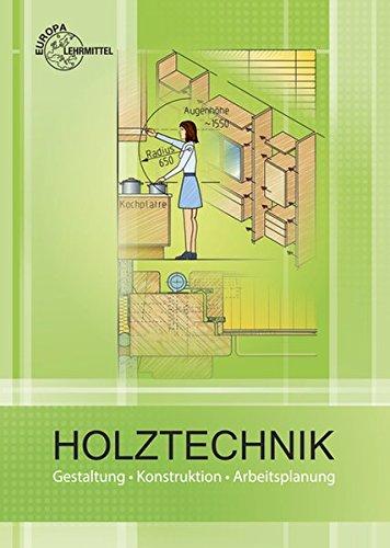 Holztechnik Gestaltung, Konstruktion und Arbeitsplanung Buch-Cover