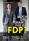Noch eine Chance für die FDP?: Erinnerungen und Gedanken eines Weggefährten