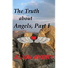 The Truth about Angels, Part I (English Edition)