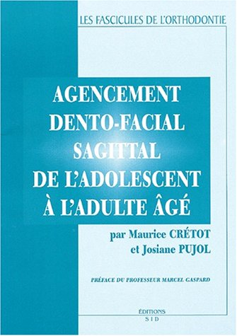 Agencement dento-facial sagital de l'adolescent à l'adulte âgé