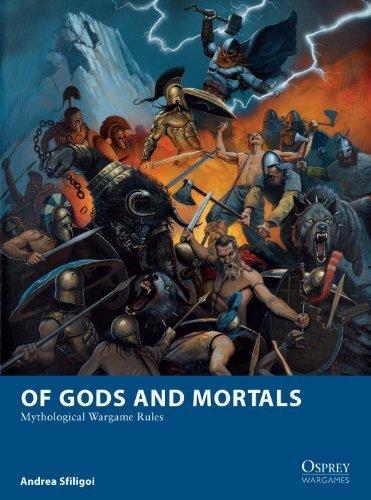 Of Gods and Mortals Mythological Wargame Rules (Osprey Wargames) by Andrea Sfiligoi (2013-10-20)