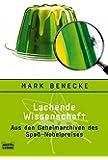 Lachende Wissenschaft: Aus den Geheimarchiven des Spaß-Nobelpreises (Sachbuch. Bastei Lübbe Taschenbücher)