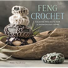 Feng Crochet: Calming Projects for a Harmonious Home (English Edition)