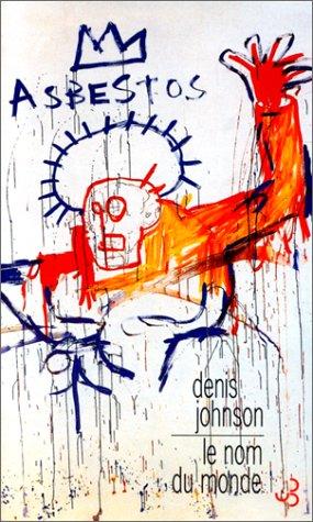 Le nom du monde par Denis Johnson