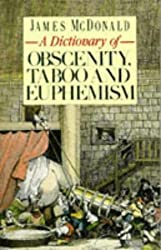 A Dictionary of Obscenity, Taboo and Euphemism