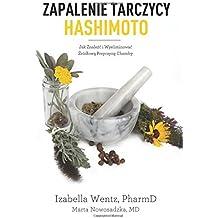 Zapalenie Tarczycy Hashimoto: Jak Znalezc i Wyeliminowac Zrodlowa Przyczyne Choroby