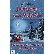 Julehygge und Yuletide: skandinavische Weihnacht für Einsteiger (Die Julehygge-Serie 1)